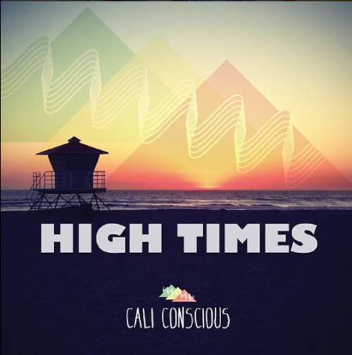 Cali Conscious – High Times (free album download)