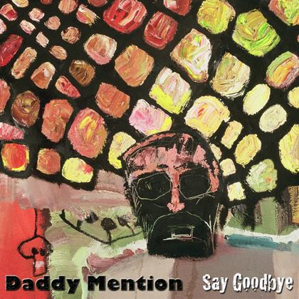 Daddy Mention –  Say Goodbye (audio download & music video)