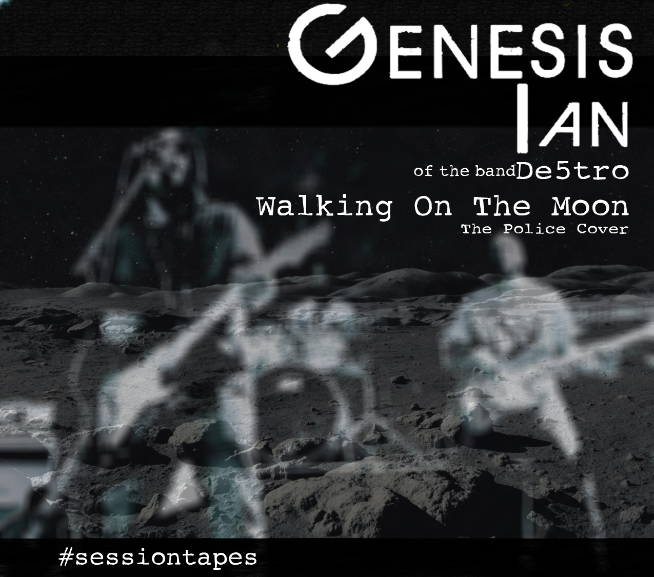 Genesis Ian – Walking On The Moon (The Police Cover)