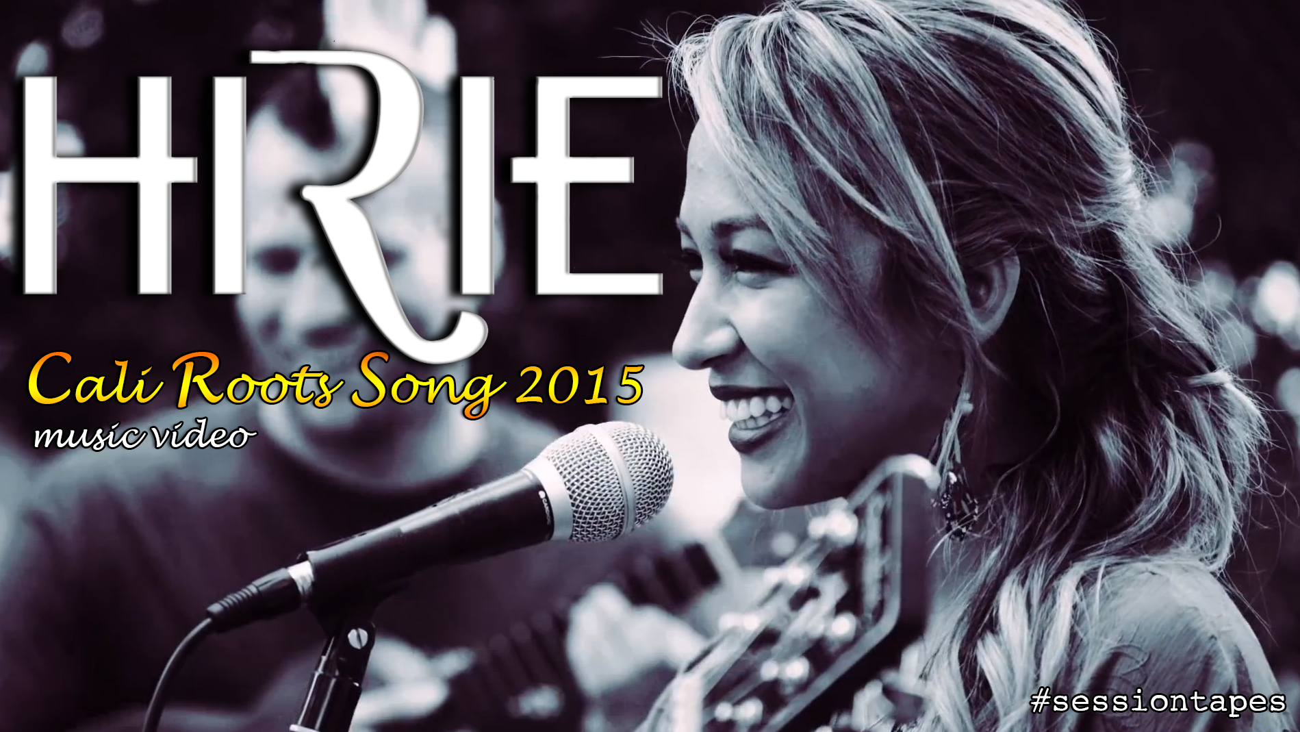 HIRIE – Cali Roots Song 2015 (music video)