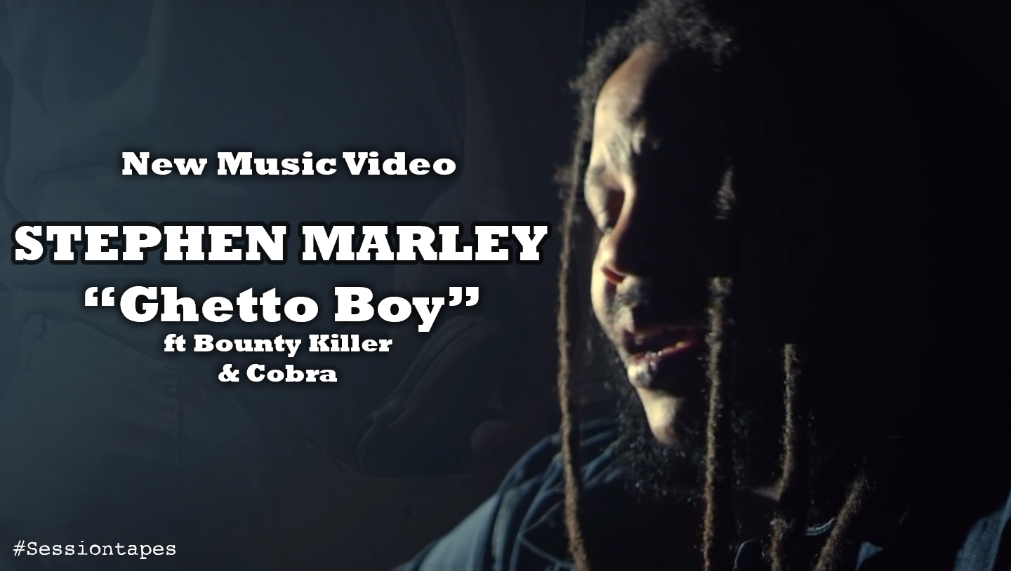 Stephen Marley  ft Bounty Killer & Cobra – Ghetto Boy (Music Video)