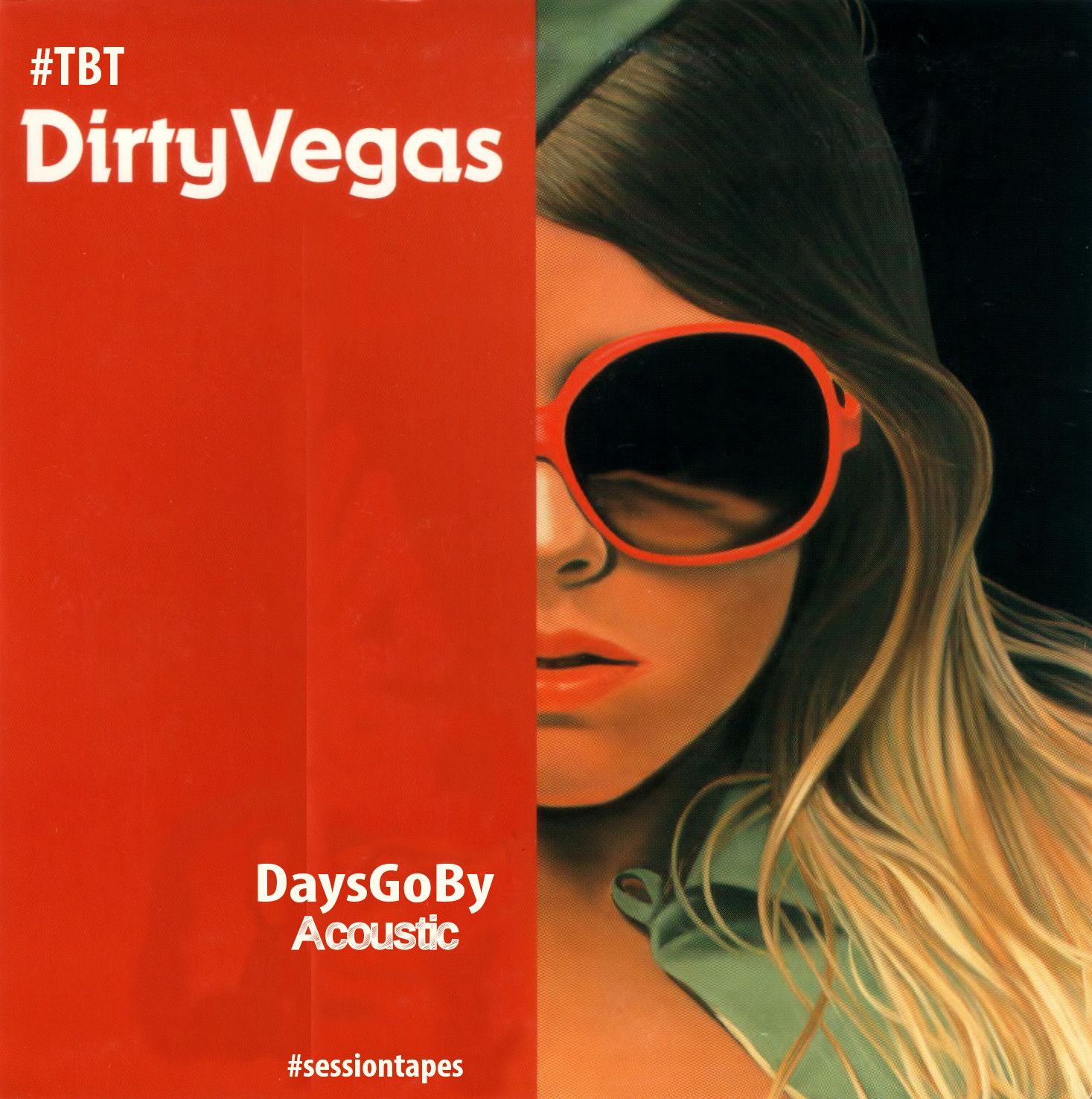 Dirty Vegas – Days Go By (Acoustic) #TBT