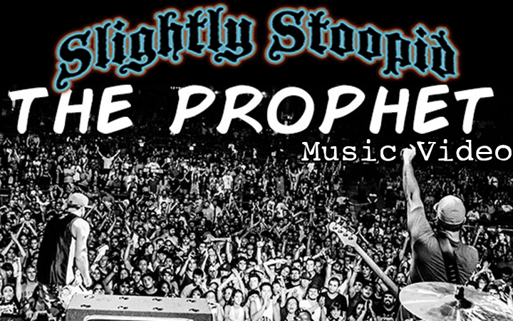 "New Music Video by Slightly Stoopid for ""The Prophet"" off their recently released album"