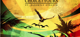 New Music Alert! Stick Figure Featuring Slightly Stoopid – Choice Is Yours'