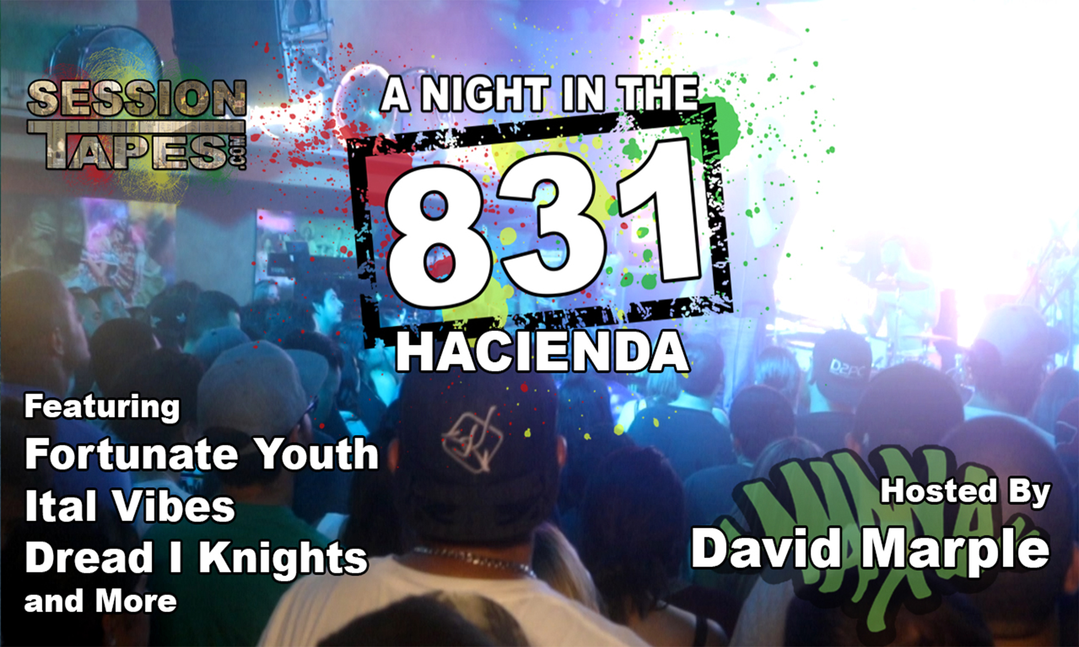 A Night In The 831: Hacienda (feat. Fortunate Youth, Ital Vibes, Dread I Knights)