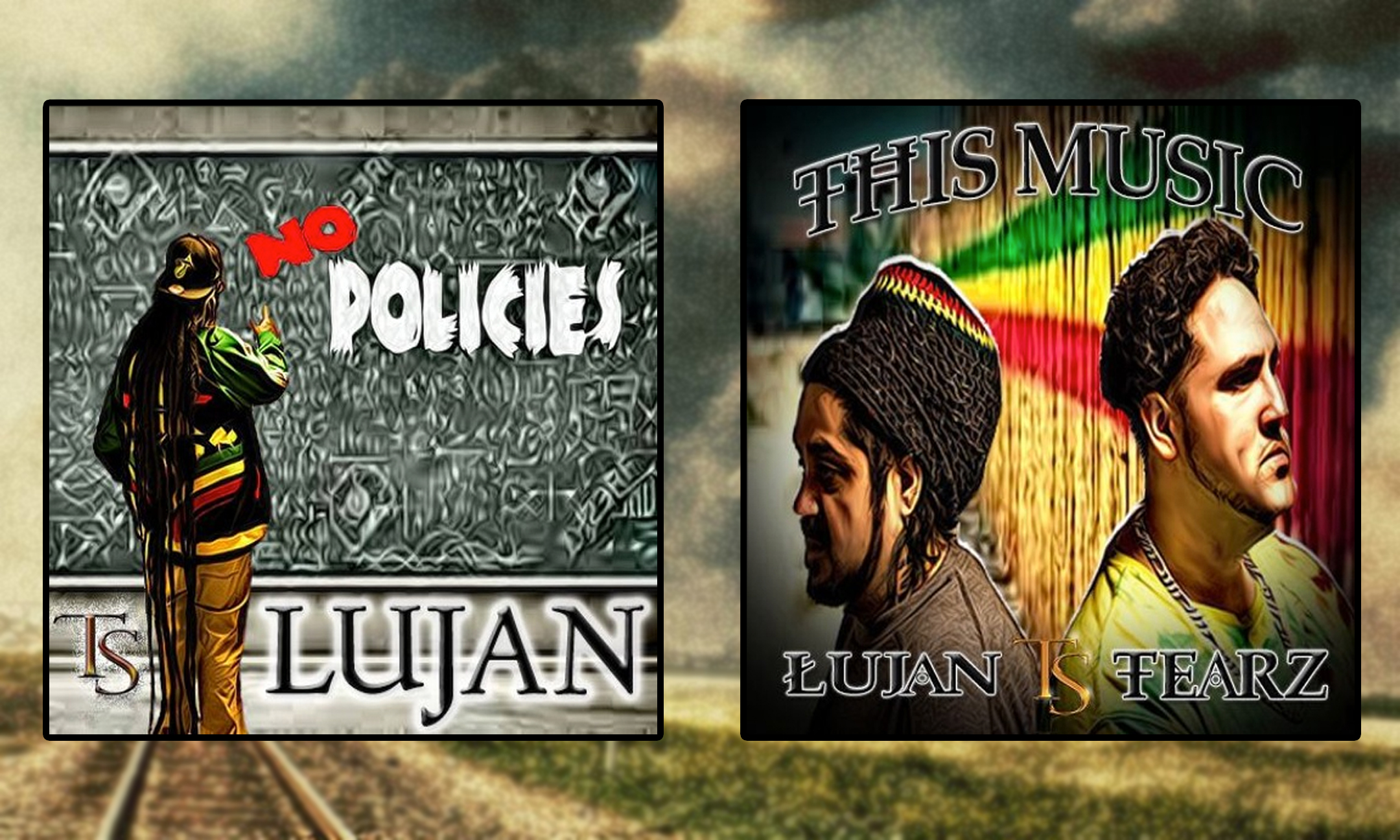 "Lujan & Temper Slapz bring you ""No Policies"" & ""This Music (w/Tearz)""  #NewMusic"