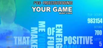 Project Out Of Bounds – Your Game #MusicVideo