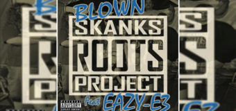 Skanks Roots Project ft Eazy-E3 – Blown #NewMusic