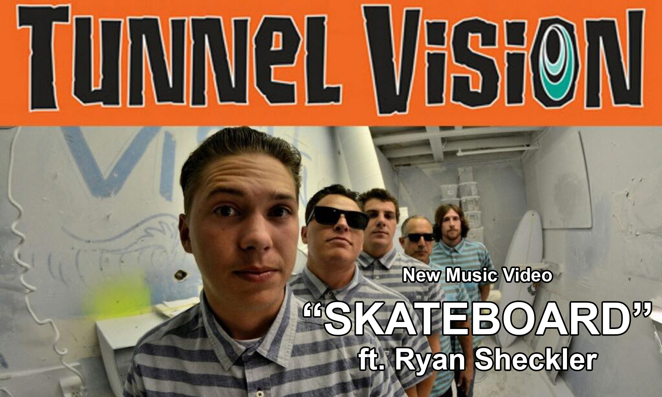 Tunnel Vision – Skateboard ft Ryan Sheckler #MusicVideo