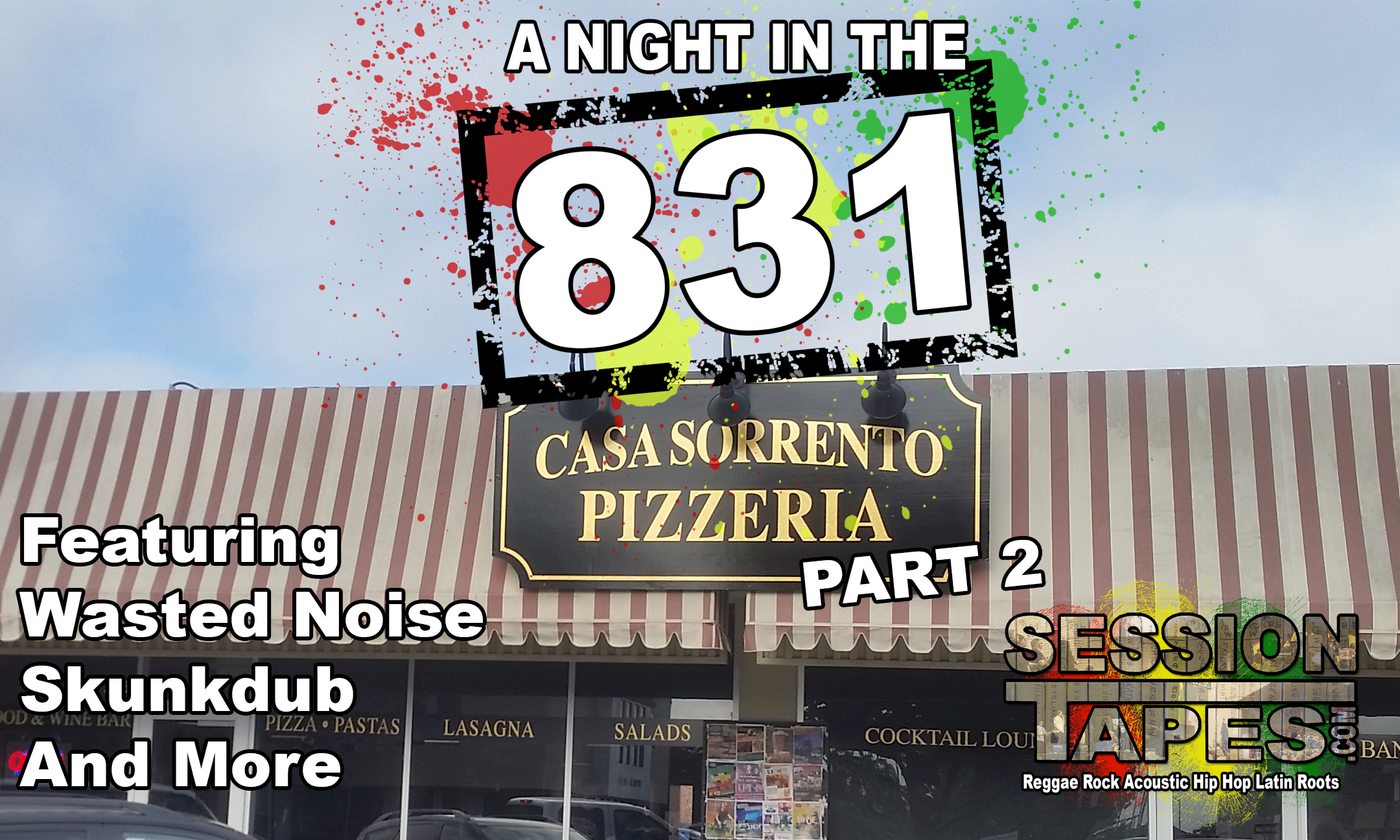 ANIT831: Casa Sorrento Part 2 (Wasted Noise, Skunkdub, Dread I Knights, OAC, WGS, Natural Revolution)