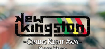 New Kingston – Coming Right Away #MusicVideo