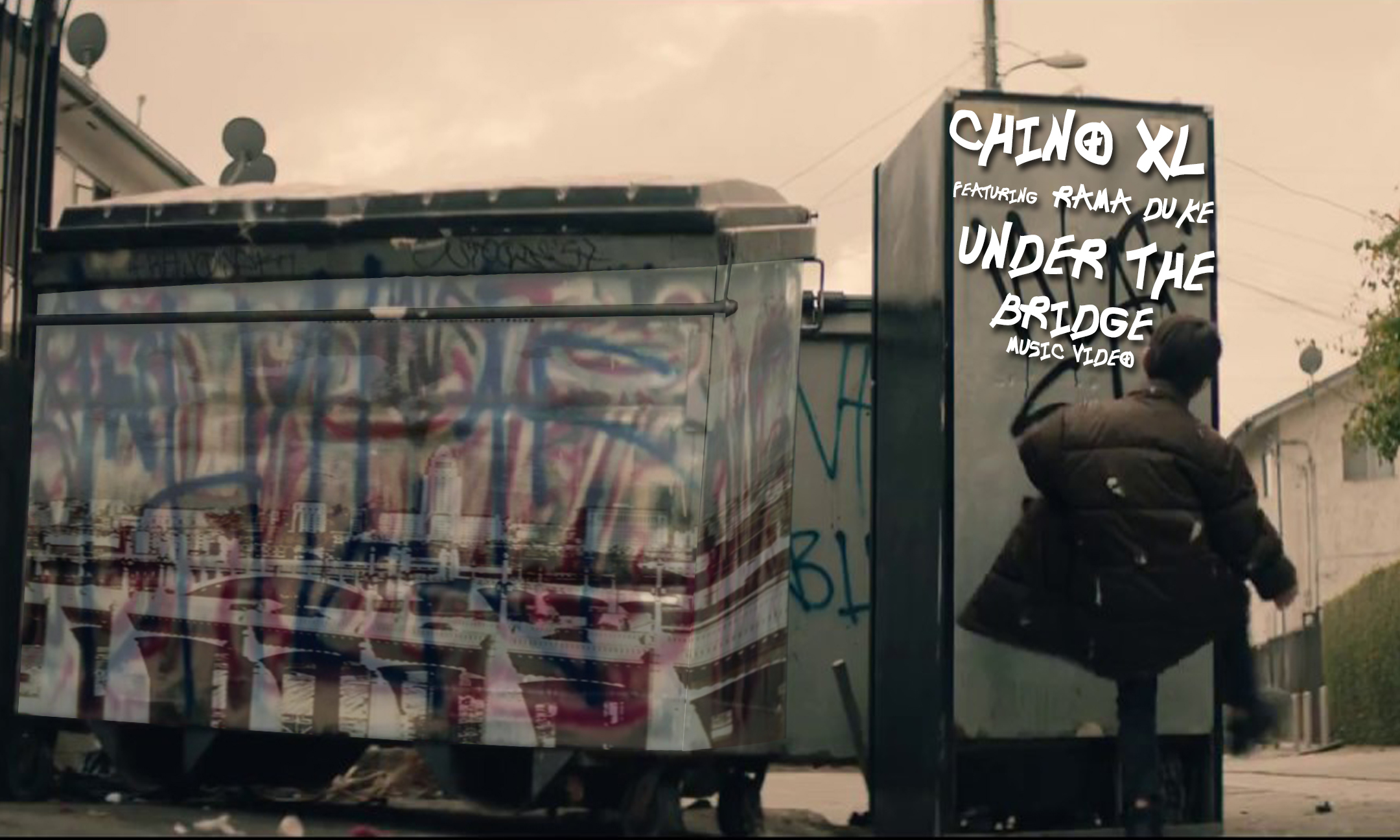 Chino XL – Under The Bridge feat Rama Duke #MusicVideo