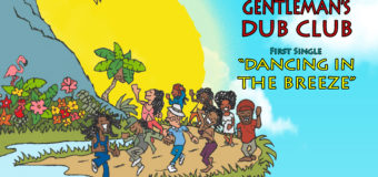 Gentleman's Dub Club – Dancing in the Breeze #NewMusic