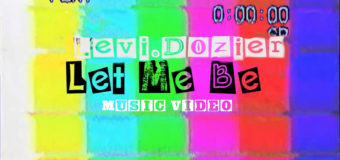 Levi Dozier – Let Me Be #MusicVideo