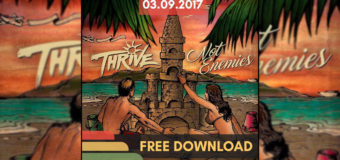 Thrive – Not Enemies #NewMusic