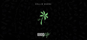 Collie Buddz – Good Life #NewMusic