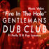 Gentleman's Dub Club – Fire In The Hole Ft Parly B & Eva Lazarus #MusicVideo