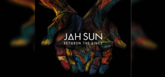"Jah Sun releases ""Between The Lines"" #NewAlbum"