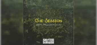 Unified Highway feat. Million Stylez – The Session #NewMusic