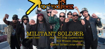 Krooked Treez – Militant Soldier featuring Sen Dog, Sid Wilson & Karim Israel #MusicVideo