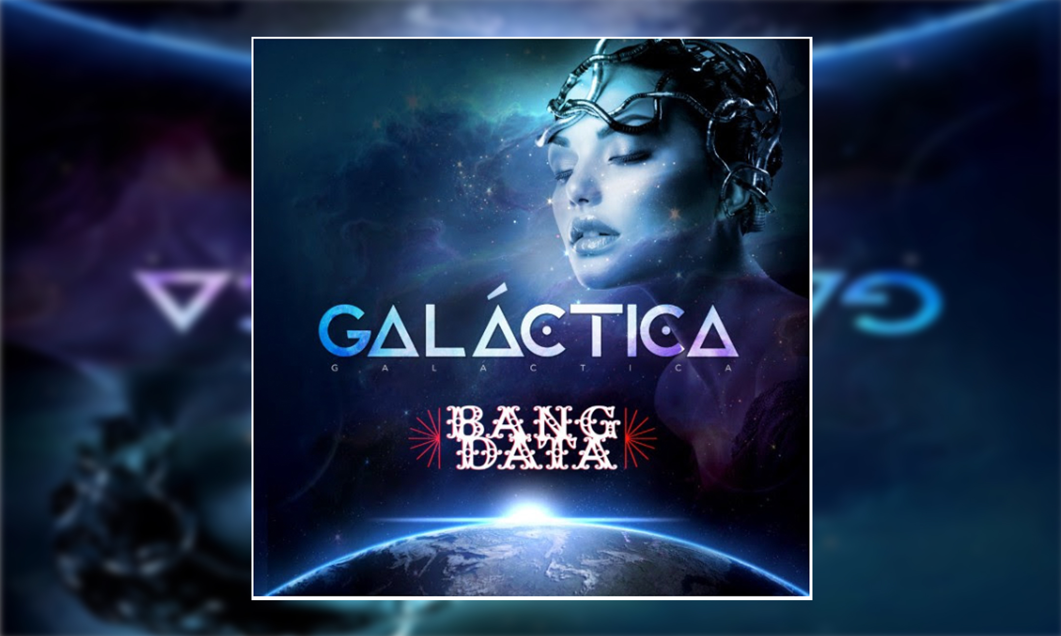 Bang Data – Galactica #NewMusic