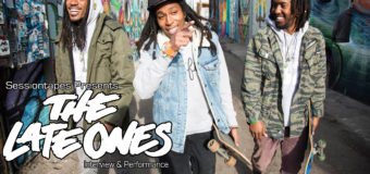 Sessiontapes.com Presents The Late Ones #Caliroots