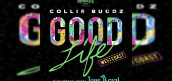 Collie Buddz Announces 'Good Life' West Coast Tour Presented by Humboldt's Finest!