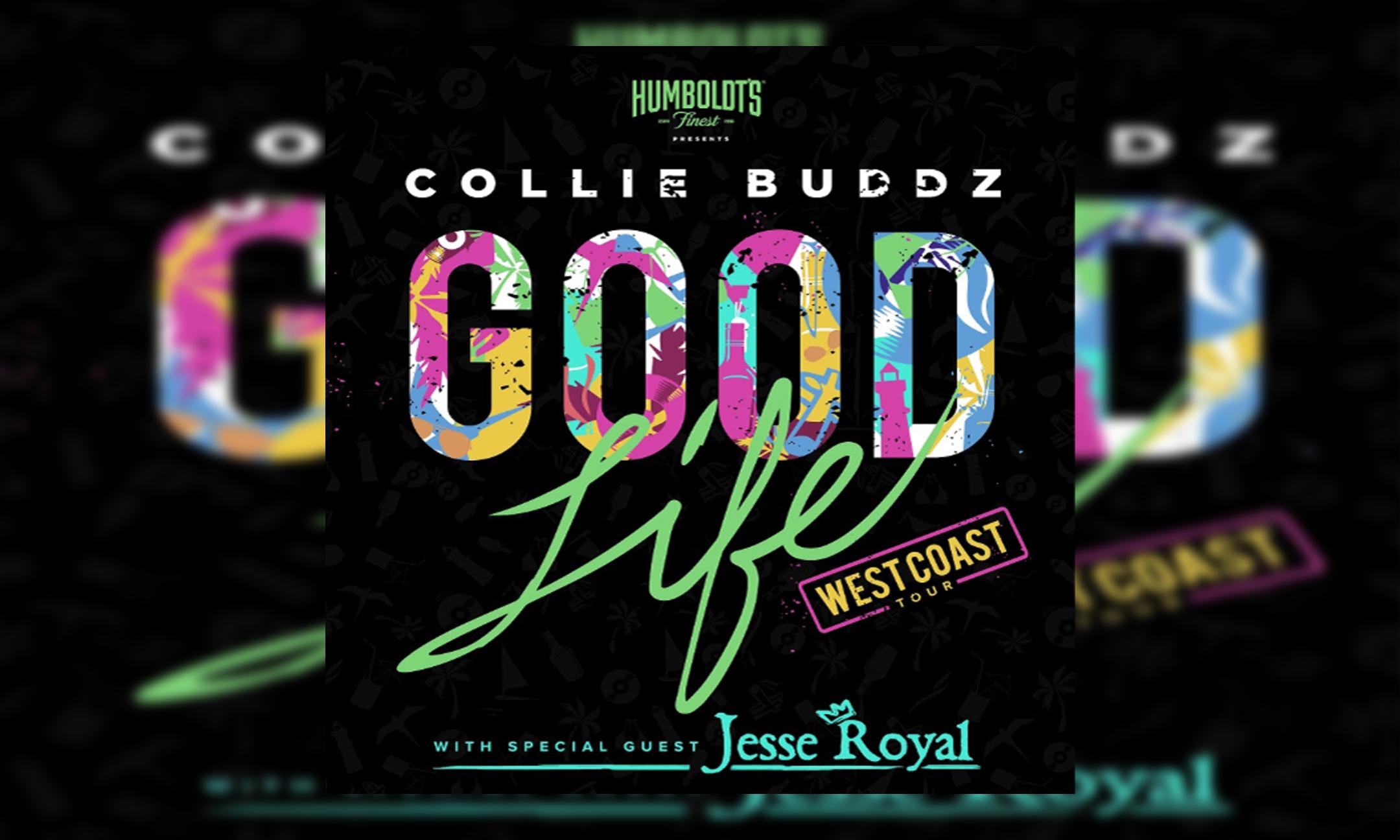 Collie Buddz Announces 'Good Life' West Coast Tour Presented by Humboldt's Finest!