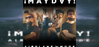 ¡MAYDAY! – Airplane Mode #NewMusic