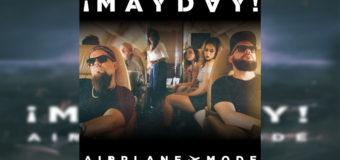 ¡MAYDAY! – Airplane Mode #NewMusic