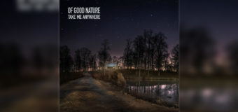 "Of Good Nature drop #NewSingle ""Take Me Anywhere"""