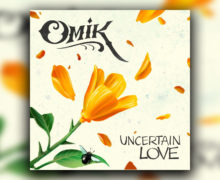 """Omik Releases New Single """"Uncertain Love"""" & Signs With Mensch House Records"""