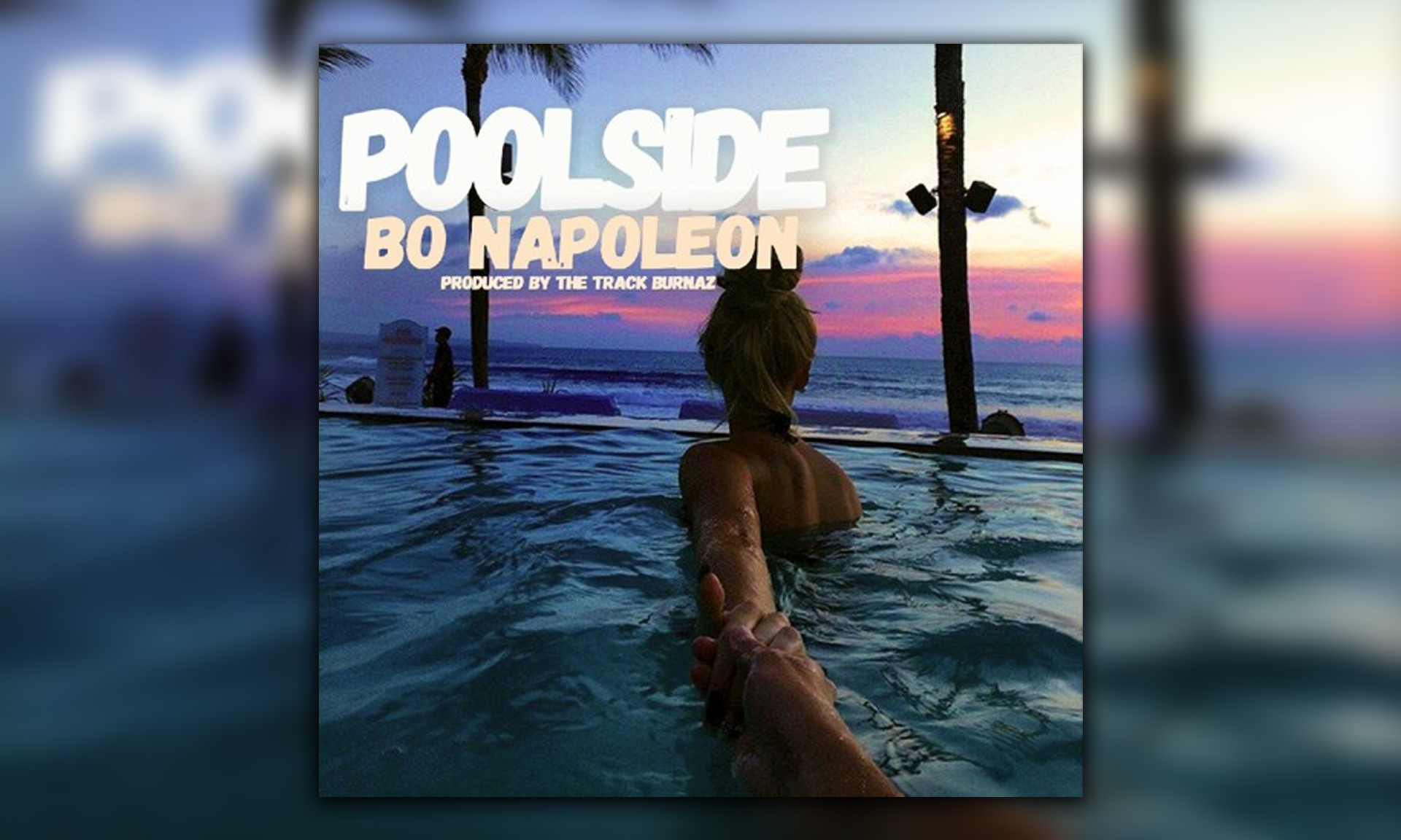 "Bo Napoleon Releases #NewSingle ""Poolside"""