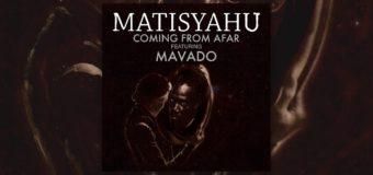 "Matisyahu Releases "" Come From Afar"" featuring Mavado #NewSingle"