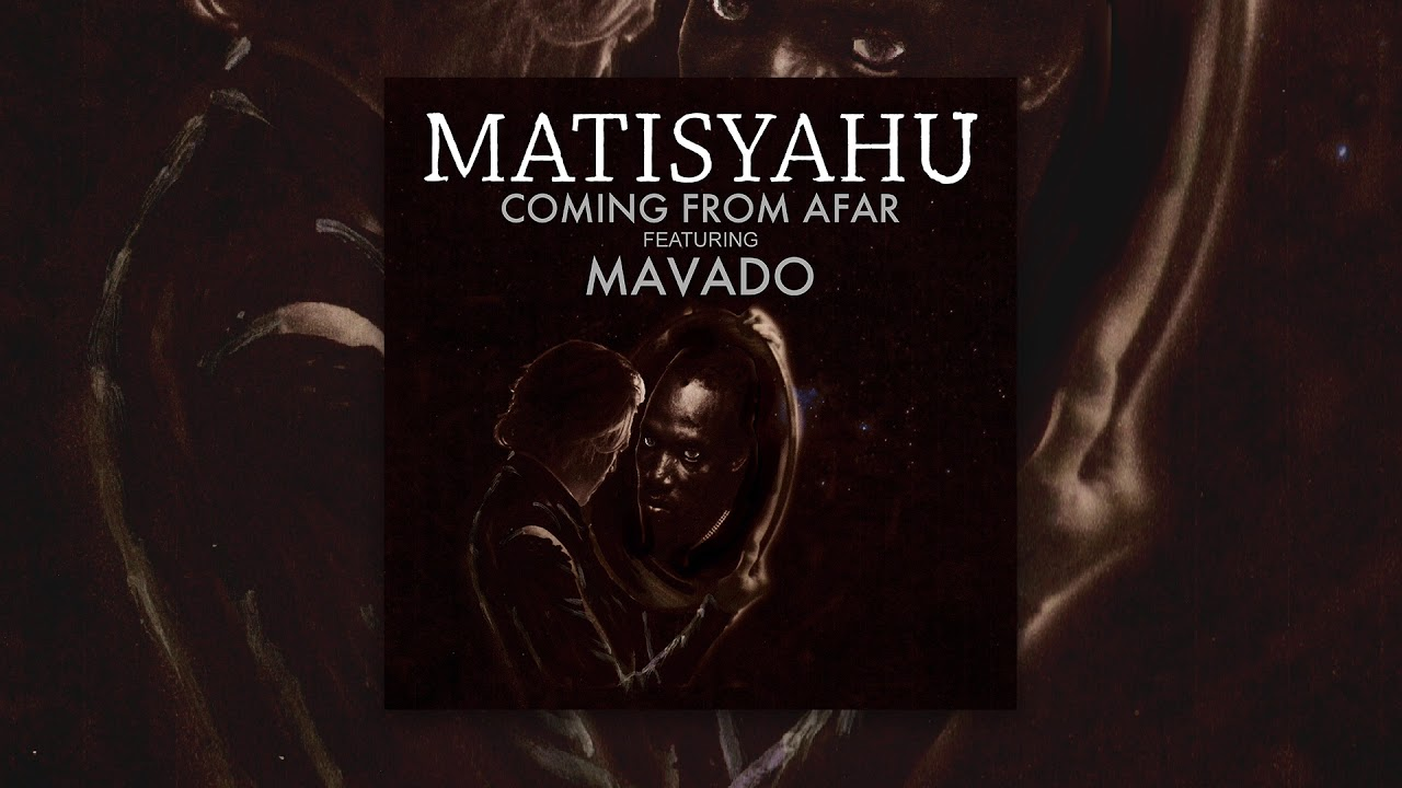 "Matisyahu Releases "" Come From Afar"" featuring Mavado #NewSingle"