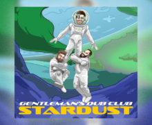 "Gentelman's Dub Club Release New Single ""Stardust"" and Prep For New Album"