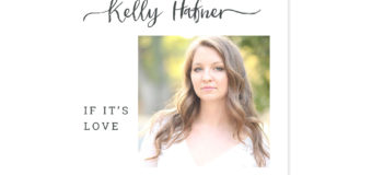 "Kelly Hafner Drops New Album "" If It's Love"""