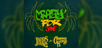 Loco Por Juana feat. Common Kings – Crazy For #MusicVideo