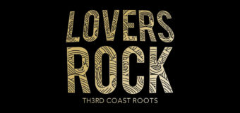 "Th3rd Coast Roots Release #NewSingle ""Lovers Rock"""