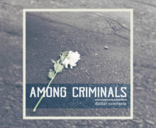 "Among Criminals To Release ""Darker Sweetness"" EP This August"