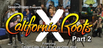 Sessiontapes Presents California Roots X Part 2